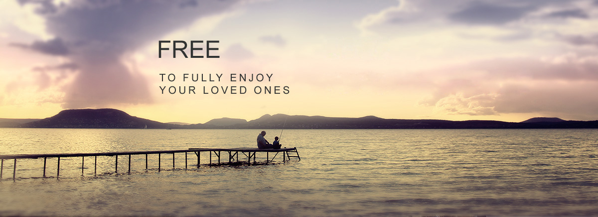Free to fully enjoy your loved ones.